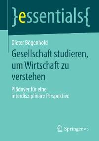 Cover Gesellschaft studieren, um Wirtschaft zu verstehen