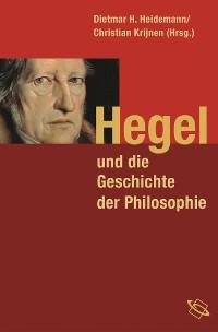 Cover Hegel und die Geschichte der Philosophie