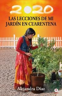 Cover Las lecciones de mi jardín en cuarentena