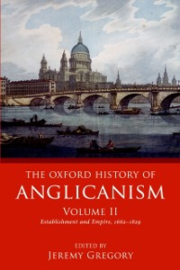 Cover Oxford History of Anglicanism, Volume II