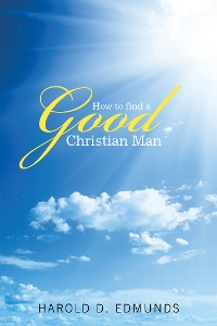 Cover How to Find a Good, Christian Man