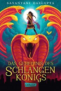 Cover Das Geheimnis des Schlangenkönigs (Kiranmalas Abenteuer 1)