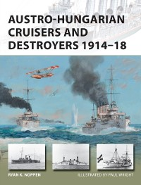 Cover Austro-Hungarian Cruisers and Destroyers 1914 18