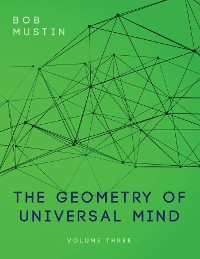 Cover The Geometry of Universal Mind - Volume Three
