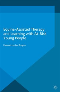 Cover Equine-Assisted Therapy and Learning with At-Risk Young People