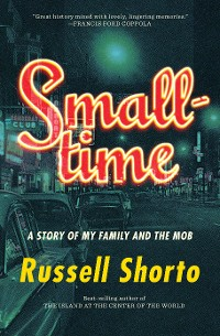 Cover Smalltime: A Story of My Family and the Mob