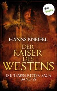 Cover Die Tempelritter-Saga - Band 22: Der Kaiser des Westens