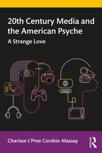 Cover 20th Century Media and the American Psyche