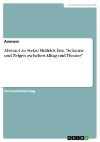 """Cover Abstract zu Stefan Hulfelds Text """"Schauen und Zeigen zwischen Alltag und Theater"""""""