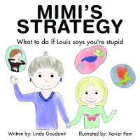 Cover MIMI'S STRATEGY What to do if Louis says you're stupid