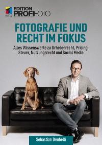 Cover Fotografie und Recht im Fokus