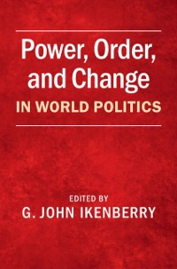 Cover Power, Order, and Change in World Politics