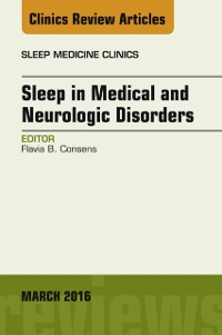 Cover Sleep in Medical and Neurologic Disorders, An Issue of Sleep Medicine Clinics, E-Book