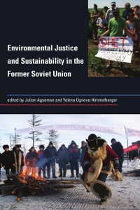 Cover Environmental Justice and Sustainability in the Former Soviet Union