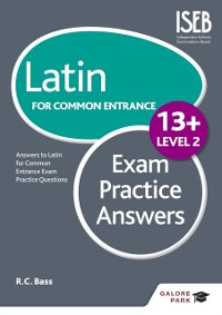 Cover Latin for Common Entrance 13+ Exam Practice Answers Level 2
