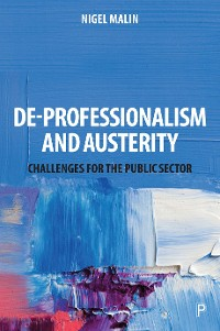 Cover De-Professionalism and Austerity