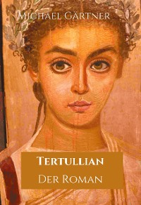 Cover Tertullian. Der Roman