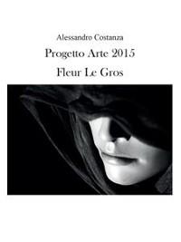 Cover Progetto Arte 2015 - Fleur Le Gros