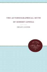 Cover The Autobiographical Myth of Robert Lowell