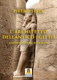 Cover L'Architetto dell'Antico Egitto