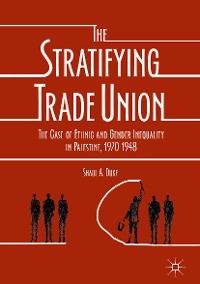 Cover The Stratifying Trade Union