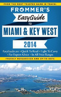 Cover Frommer's EasyGuide to Miami and Key West 2014