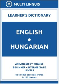 Cover English-Hungarian Learner's Dictionary (Arranged by Themes, Beginner - Intermediate Levels)