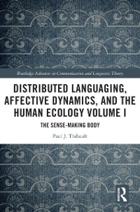 Cover Distributed Languaging, Affective Dynamics, and the Human Ecology Volume I