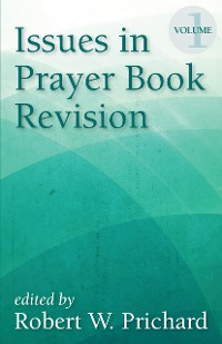 Cover Issues in Prayer Book Revision, Volume 1