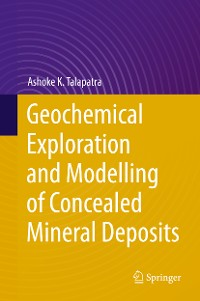 Cover Geochemical Exploration and Modelling of Concealed Mineral Deposits