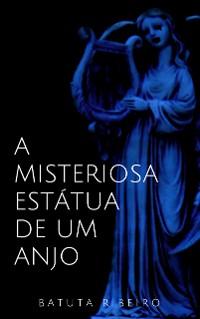 Cover A misteriosa estátua de um anjo