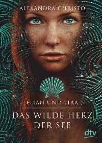 Cover Elian und Lira – Das wilde Herz der See