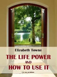 Cover The Life Power and How to Use It