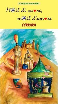Cover M@il di cuore, m@il d'amore (Ferrara)