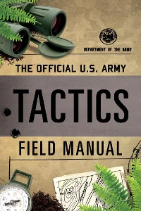 Cover The Official U.S. Army Tactics Field Manual