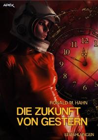 Cover DIE ZUKUNFT VON GESTERN
