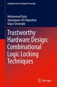 Cover Trustworthy Hardware Design: Combinational Logic Locking Techniques