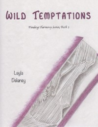 Cover Wild Temptations - Finding Harmony Series, Book 2