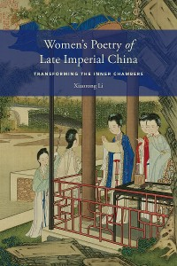 Cover Women's Poetry of Late Imperial China