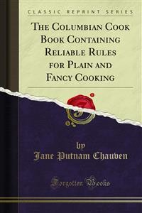 Cover The Columbian Cook Book Containing Reliable Rules for Plain and Fancy Cooking