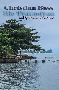 Cover Die Traumfrau und Gedichte aus Mauritius