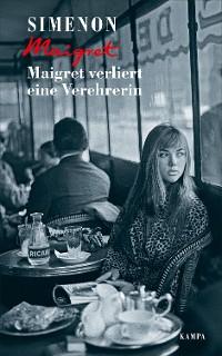 Cover Maigret verliert eine Verehrerin