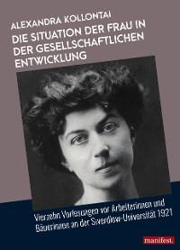 Cover Die Situation der Frau in der gesellschaftlichen Entwicklung