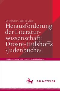 Cover Herausforderung der Literaturwissenschaft:  Droste-Hülshoffs 'Judenbuche'