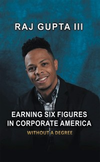 Cover Earning Six Figures in Corporate America Without a Degree