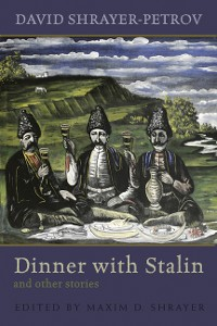 Cover Dinner with Stalin and Other Stories