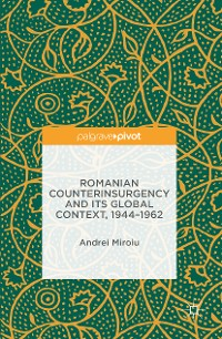 Cover Romanian Counterinsurgency and its Global Context, 1944-1962