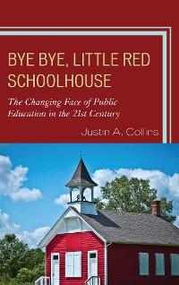Cover Bye Bye, Little Red Schoolhouse