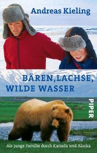 Cover Bären, Lachse, wilde Wasser