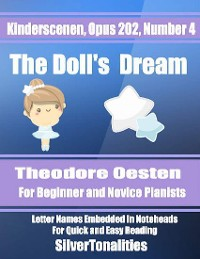Cover Kinderscenen Opus 202 Number 4 the Doll's Dream Theodore Oesten for Beginner and Novice Pianists Letter Names Embedded In Noteheads for Quick and Easy Reading